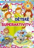 neuveden: Dětské superaktivity - Labyrinty, omalovánky, hravé úkoly