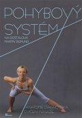 Dostálová Iva, Sigmund Martin,: Pohybový systém - Anatomie, diagnostika, cvičení, masáže