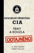 Melton H. Keith. Wallace Robert: Oficiální příručka CIA - Triky a kouzla