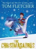 Fletcher Tom: The Christmasaurus