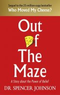 Johnson Spencer: Out of the Maze: A Story About the Power of Belief