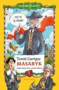 Němeček Tomáš: Tomáš Garrigue Masaryk očima slečny Alice a mistra Viktora - Velikáni do ka