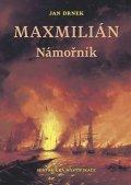 Drnek Jan: Námořník - Maxmilián 1.