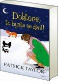 Taylor Patrick: Doktore, to byste se divil!