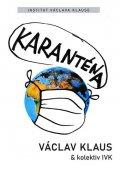 Klaus Václav a kolektiv: Karanténa - Přežije naše svoboda éru pandemie?
