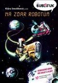 Smolíková Klára: Bublifuk 5 - Na zdar robotům