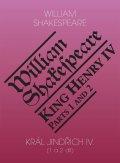 Shakespeare William: Král Jindřich IV. (1. a 2. díl) / King Henry IV. (Parts 1 and 2)