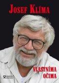 Klíma Josef: Josef  Klíma - Vlastníma očima aneb Před kamerou i za ní - 2. vydání