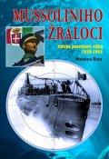 Rota Massimo: Mussoliniho Žraloci - Italská ponorková válka 1939-1945