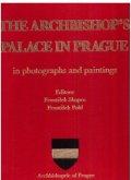 Pohl František, Skopec František: The Archbishop´s palace in Prague in photographs and paintings