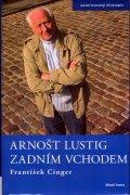 Cinger František: Arnošt Lustig zadním vchodem