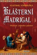 Vondruška Vlastimil: Klášterní madrigal