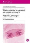 Slezáková Lenka a kolektiv: Ošetřovatelství pro střední zdravotnické školy II – Pediatrie, chirurgie