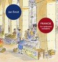 Šmíd Jan: Francie - Co v průvodci nenajdete