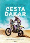 Novotná Gabriela, Somerauer Jan: Cesta na Dakar - První česká motorkářka na nejnáročnější rallye světa