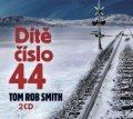 Smith Tom Rob: Dítě číslo 44 - 2 CD