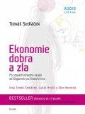 Sedláček Tomáš: Ekonomie dobra a zla - Po stopách lidského tázání od Gilgameše po finanční