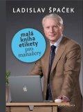 Špaček Ladislav: Malá kniha etikety pro manažery