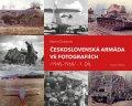 Dubánek Martin: Československá armáda ve fotografiích (1945-1960) - 1. díl