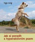 Jung Inga: Jak si poradit s hyperaktivním psem