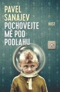 Sanajev Pavel: Pochovejte mě pod podlahu