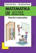 Odvárko Oldřich, Kadleček Jiří: Matematika pro 9. roč. ZŠ - 3.díl - Finanční matematika - přepracované vydá
