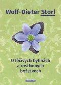 Storl Wolf-Dieter: O léčivých bylinách a rostlinných božstvech