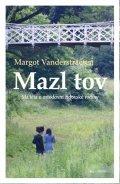 Vanderstraeten Margot: Mazl tov - Má léta u ortodoxní židovské rodiny