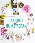 Cydová Leela: Jak fotit nejen na Instagram
