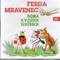 Sekora Ondřej: Ferda mravenec doma a v cizích službách - CD