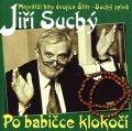 Suchý Jiří: Jiří Suchý: Po babičce klokočí CD