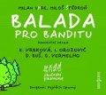 Uhde Milan, Štědroň Miloš,: Balada pro banditu - CD