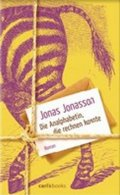 Jonasson Jonas: Die Analphabetin, die rechnen konnte