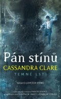 Clareová Cassandra: Pán stínů - Temné lsti 2