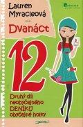 Myracleová Lauren: Dvanáct - Neobyčejný deník obyčejné holky
