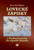 Žídkovi Eva a Petr: Lovecké zápisky z Československa do západní Kanady
