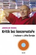 Riedel Jaroslav: Kritik bez konzervatoře - Rozhovor s Jiřím Černým