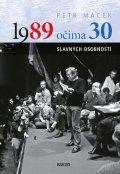 Macek Petr: 1989 očima 30 slavných osobností