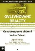 Zeland Vadim: Ovlivňování reality 10 - Osvobozujeme vědomí