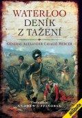 Generál Mercer Alexander Cavelié: Waterloo - Deník z tažení