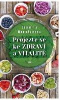 Mandžuková Jarmila: Projezte se ke zdraví a vitalitě
