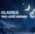kolektiv autorů: Klasika pro lepší spánek CD - Mozart,Čajkovskij, Ravel, Bach,Chopin, Schube