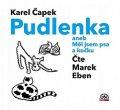 Čapek Karel: Pudlenka aneb Měl jsem psa a kočku - CD (Čte Marek Eben)