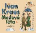 Kraus Ivan: Medová léta - CDmp3 (Čte Ivan Kraus)
