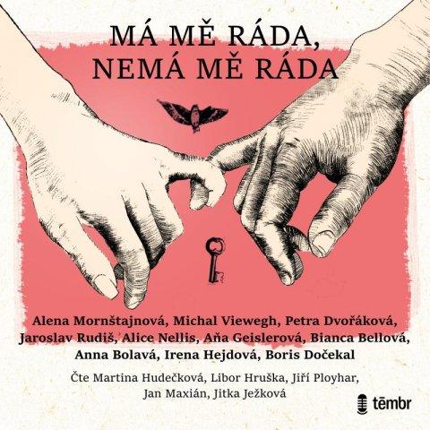 Alena Mornštajnová, Michal Viewegh, Aňa Geislerová, Petra Dv: Má mě ráda, nemá mě ráda - audioknihovna