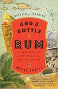 Curtis Wayne: And a Bottle of Rum : A History of the New World in Ten Cocktails