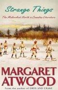 Atwood Margaret: Strange Things