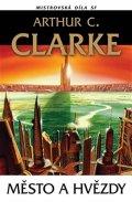 Clarke Arthur C.: Město a hvězdy