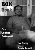 Christy Jim: Buk Book - Och Charles Bukowski