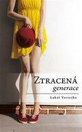Vavrečka Lukáš: Ztracená generace